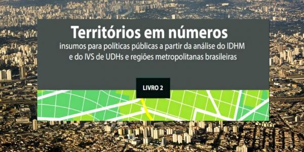 Territórios em números: insumos para políticas públicas a partir da análise de índices sintéticos