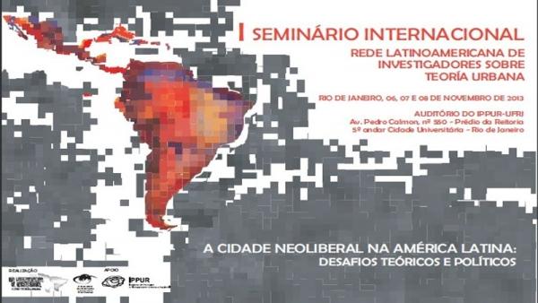 Seminário Internacional A Cidade Neoliberal na América Latina