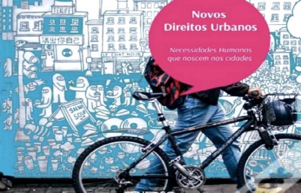 Novos Direitos Urbanos: necessidades humanas que nascem nas cidades