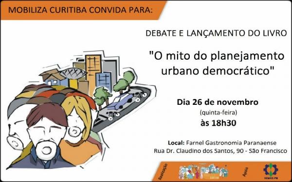 Mobiliza Curitiba | O mito do planejamento urbano democrático