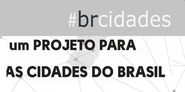 #BRASIL/CIDADES — Projeto para as Cidades do Brasil