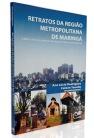 Retratos da Região Metropolitana de Maringá