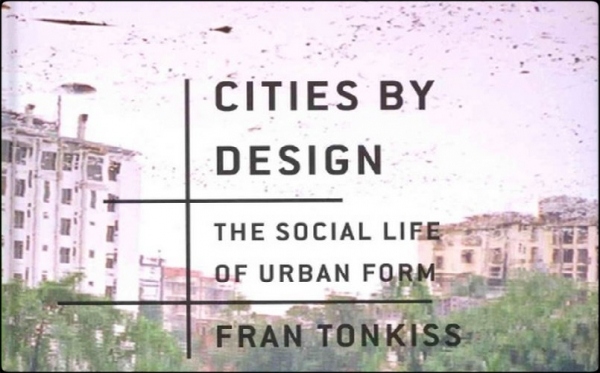 Cities by Design – The Social Life of Urban Form