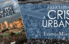 Para entender a Crise Urbana – Ermínia Maricato