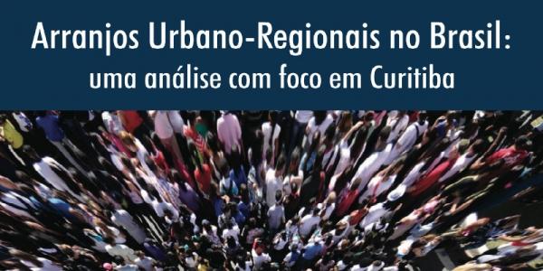 Arranjos Urbanos-Regionais no Brasil: uma análise sobre Curitiba18