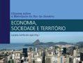 Olhares sobre a metrópole do Rio de Janeiro: Economia, sociedade e território