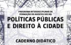 Caderno de Formação em Políticas Públicas e Direito à Cidade