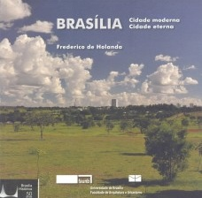Brasília: cidade moderna, cidade eterna