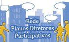 Site da Rede de Planos Diretores disponibiliza relatórios