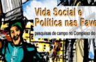 Vida Social e Política nas Favelas: pesquisa de campo no Complexo do Alemão