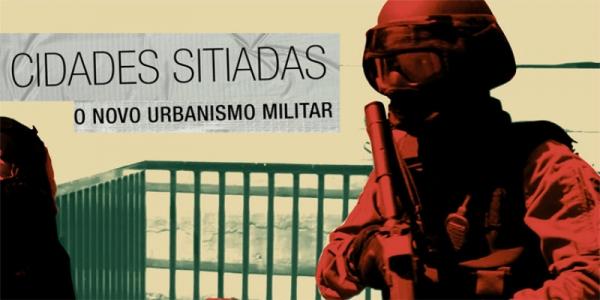 Cidades Sitiadas — O novo urbanismo militar
