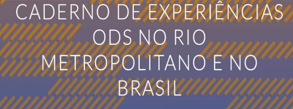 Caderno de Experiências ODS no Rio Metropolitano e no Brasil