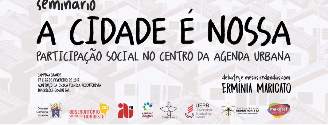 Seminário A Cidade é nossa: participação social na agenda urbana