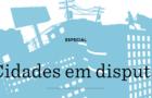 Cidades em disputa — especial Nexo