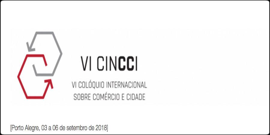 VI CinCci – Colóquio Internacional sobre Comércio e Cidade