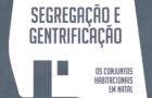 Segregação e gentrificação: os conjuntos habitacionais em Natal