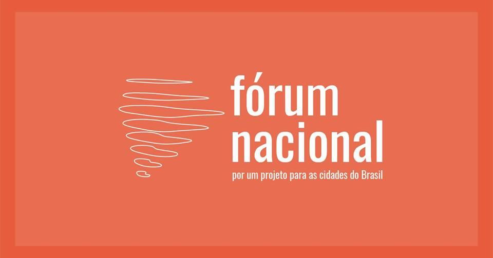 Fórum Nacional Um Projeto para as Cidades do Brasil