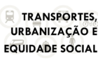 Iº Seminário Transportes, Urbanização e Equidade Social