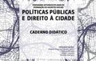 Caderno Didático Políticas públicas e direito à cidade