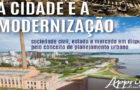 A Cidade e a Modernização: sociedade civil, estado e mercado em disputa