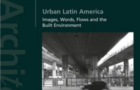 #lançamento —  Urban Latin America: Images, words, flows and the built environment