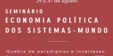 Seminário Economia Política no Sistema-Mundo