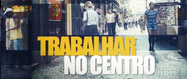 """""""Morar, Trabalhar e Viver no Centro"""": a resistência na cidade gentrificada"""