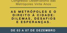 Resultado do Simpósio – Congresso Observatório das Metrópoles 20 anos