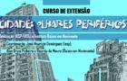 """Curso de extensão """"Cidades: Olhares Periféricos"""""""