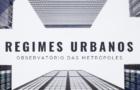 Primeiros resultados do projeto de pesquisa sobre Regimes Urbanos – Parte I