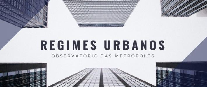 Primeiros resultados do projeto de pesquisa sobre Regimes Urbanos