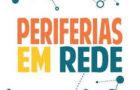 Mostra Periferias em Rede: conectar para fortalecer