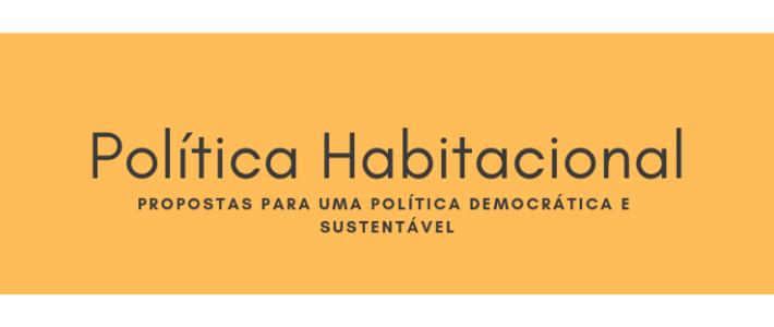 Propostas para uma política habitacional democrática e sustentável
