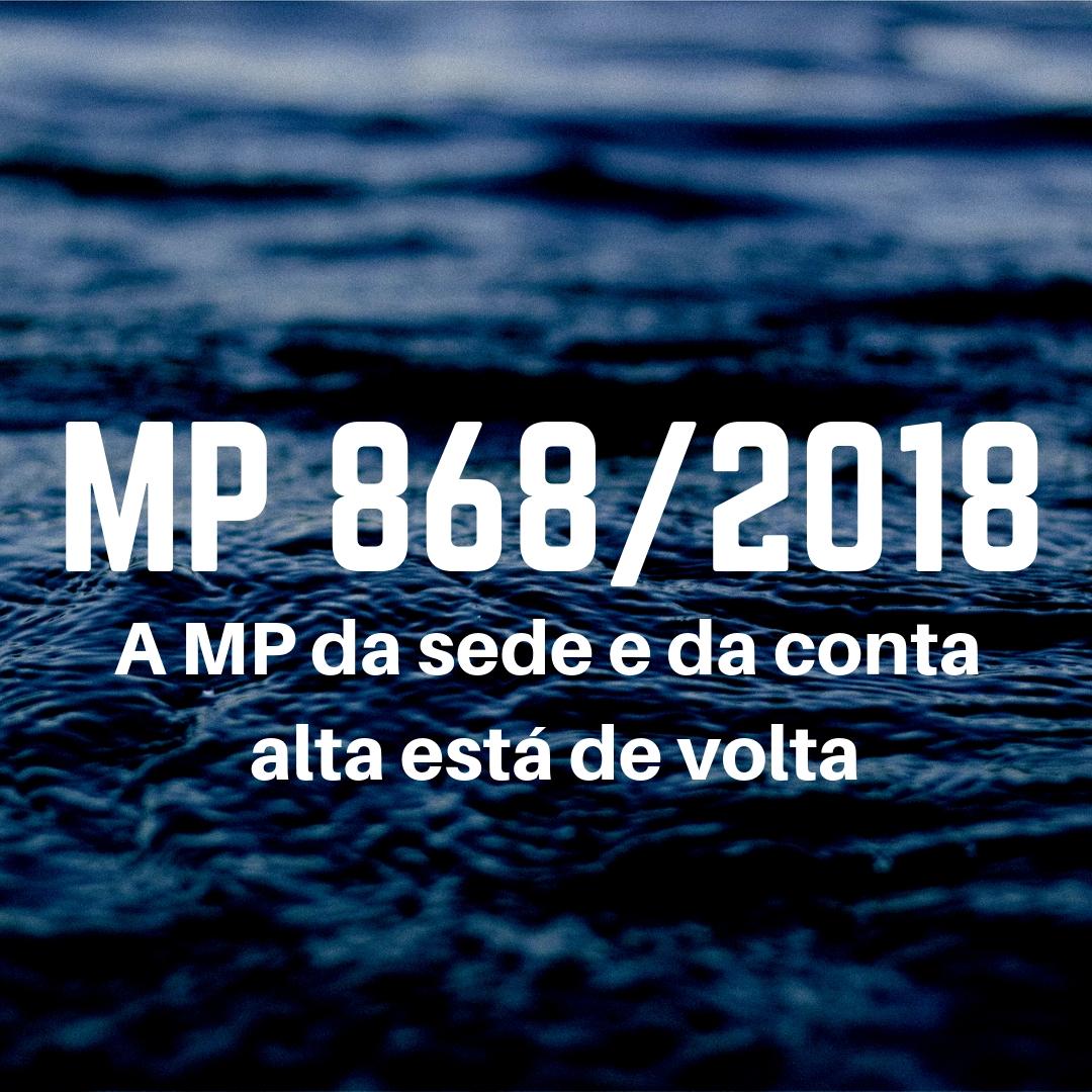 Medida Provisória 868: A MP da sede e da conta alta está de volta