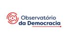 Lançamento do Observatório da Democracia