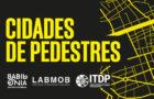 Cidades de Pedestres – A caminhabilidade no Brasil e no mundo