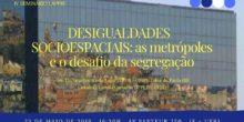 """Seminário """"Desigualdades Socioespaciais: as metrópoles e o desafio da segregação"""""""