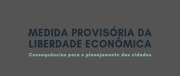 A Medida Provisória da Liberdade Econômica (MP 881/19) e suas consequências para o planejamento das cidades