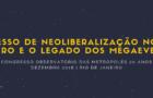 O Processo de Neoliberalização no Rio de Janeiro e o legado dos Megaeventos (vídeo)