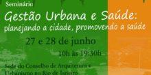 """Seminário """"Gestão Urbana e Saúde: planejando a cidade, promovendo a saúde"""""""