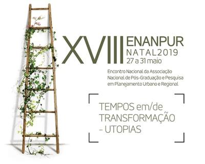 Observatório das Metrópoles participa do XVIII Enanpur 2019 em Natal