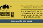 Os anais do Congresso Observatório das Metrópoles 20 Anos estão disponíveis!