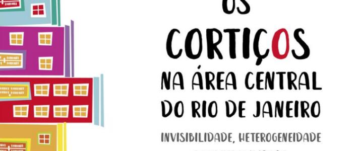 Cortiços na área central – Projeto Morar, Trabalhar e Viver no centro do Rio de Janeiro