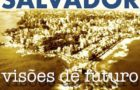 Oficina Polaridades/Centralidades e Mobilidade Sustentável – Projeto Salvador 500: visões de futuro