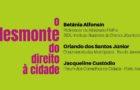 """Debate """"O Desmonte do Direito à Cidade"""""""