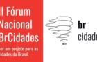 II Fórum Nacional BrCidades – Por um projeto para as cidades do Brasil