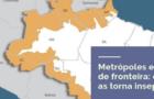 Metrópoles e cidades de fronteira: o que as torna inseparáveis?