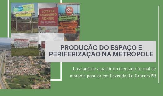 Como a periferia se insere nos processos de produção do espaço e reprodução do capital imobiliário na metrópole de Curitiba?