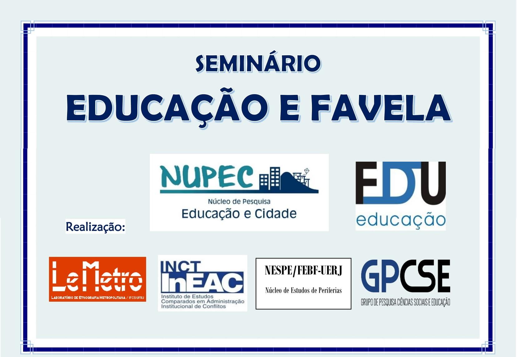 Educação e Favela em debate: início das atividades do Núcleo de Pesquisa Educação e Cidade (NUPEC) da UERJ