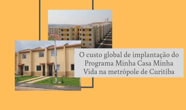 O custo global de implantação do Programa Minha Casa Minha Vida na metrópole de Curitiba